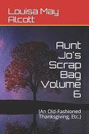 Aunt Jo s Scrap Bag Volume 6 PDF