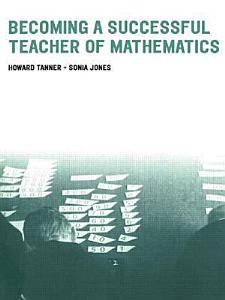 Becoming a Successful Teacher of Mathematics PDF
