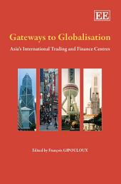 Gateways to Globalisation: Asia's International Trading and Finance Centres