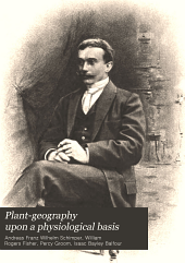 Plant-geography Upon a Physiological Basis: Volume 1