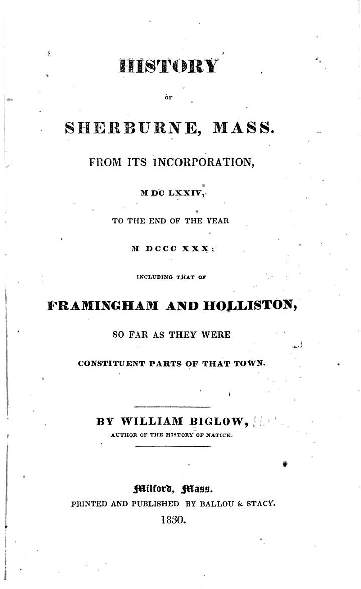History of Sherburne, Mass., from Its Incorporation, MDCLXXIV, to the End of the Year MDCCCXXX