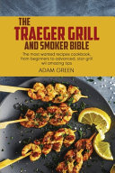 The Traeger Grill And Smoker Bible