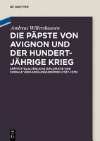Die P  pste von Avignon und der Hundertj  hrige Krieg PDF
