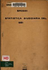 Corte d'appello di Palermo: Statistica giudiziaria del 1881 esposta all'assemblea generale del 4 gennaio 1882 dal sostituto procuratore generale del re, cav. Isidoro Broggi