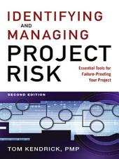 Identifying and Managing Project Risk: Essential Tools for Failure-Proofing Your Project, Edition 2