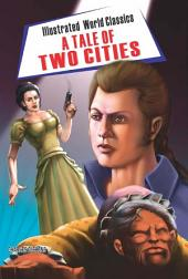 A Tale of Two Cities: illustrated world classic