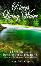 Rivers of Living Water: Christ-Life Daily Devotions and Commentaries