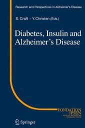 Diabetes, Insulin and Alzheimer's Disease