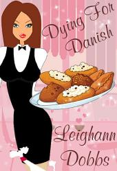 Dying For Danish: Lexy Baker Cozy Mystery Series