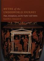 Myths of the Underworld Journey PDF