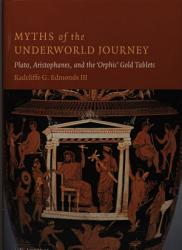 Myths Of The Underworld Journey Book PDF