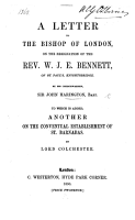 A letter to the Bishop of London  on the resignation of the Rev  W  J  E  Bennett      by his Churchwarden Sir J  H  To which is added another on the conventual establishment of St  Barnabas  By Lord Colchester PDF