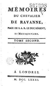 Mémoires du Chevalier de Ravanne, page de S. A. R. le duc Régent, et Mousquetaire