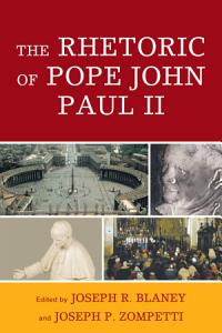 The rhetoric of Pope John Paul II PDF