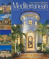 Dan Sater s Ultimate Mediterranean Home Plans Collection PDF