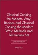 Classical Cooking the Modern WayRecipes 3e And Clasical Cooking the Modern Way  Methods And Techniques 3e Set PDF