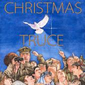 Christmas Truce: A Story of World War 1