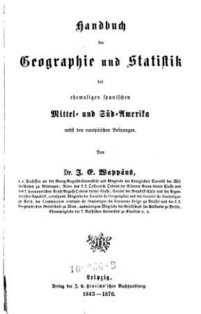 Handbuch der Geographie und Statistik des ehemaligen spanischen Mittel  und S  d Amerika  nebst den europ  ischen Besitzungen PDF