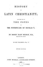 History of Latin Christianity: including that of the popes to the pontificate of Nicolas V.