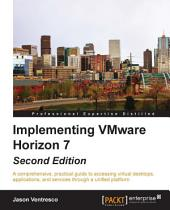Implementing VMware Horizon 7: Edition 2