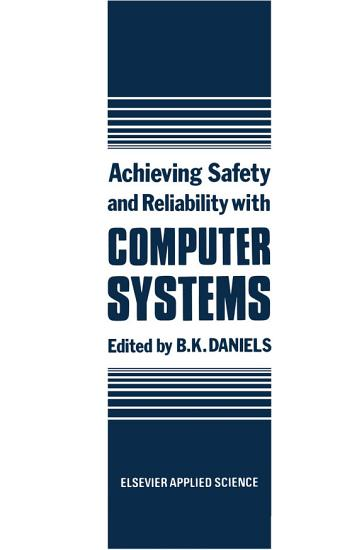 Achieving Safety and Reliability with Computer Systems PDF