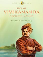 Swami Vivekananda: A Man with a Vision