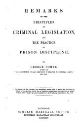 Remarks on the Principles of Criminal Legislation, and the Practice of Prison Discipline