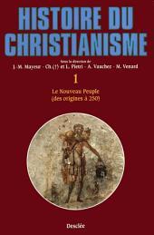 Le nouveau peuple (des origines à 250): Histoire du Christianisme