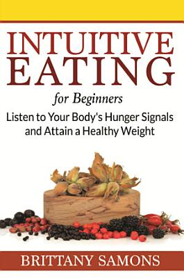 Intuitive Eating For Beginners