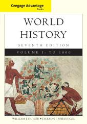 Cengage Advantage Books: World History: Volume 1, Edition 7