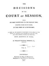 The Decisions of the Court of Session: From Its First Institution to the Present Time : Digested Under Proper Heads, in the Form of a Dictionary, Volume 2