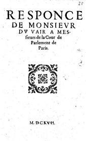 Responce de monsieur du Vair a messieurs de la Cour de Parlement de Paris: Numéro4