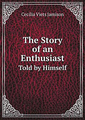 The Story of an Enthusiast PDF