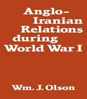 Anglo Iranian Relations During World War I PDF