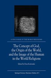 The Concept of God, the Origin of the World, and the Image of the Human in the World Religions