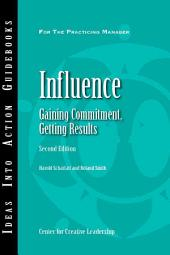 Influence: Gaining Commitment, Getting Results (Second Edition)