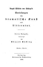 August Wilhelm von Schlegel's Sämmtliche Werke: Vorlesungen über dramatische Kunst und Litteratur