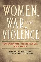 Women  War  and Violence  Topography  Resistance  and Hope  2 volumes  PDF