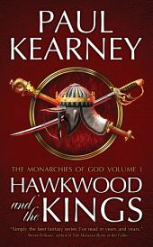 Hawkwood and the Kings: The Collected Monarchies of God, Volume One