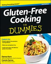 Gluten-Free Cooking For Dummies: Edition 2