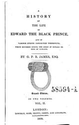 A History Of The Life Of Edward The Black Prince Etc 2 Ed Book PDF