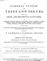 A General System of Trees and Shrubs  For all useful and ornamental plantations in gardens  etc PDF