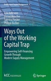 Ways Out of the Working Capital Trap: Empowering Self-Financing Growth Through Modern Supply Management