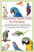 Preventive Health Care for Pet Birds  The Essentials for a Healthy Bird PDF