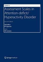 Guide to Assessment Scales in Attention-Deficit/Hyperactivity Disorder: Second Edition, Edition 2