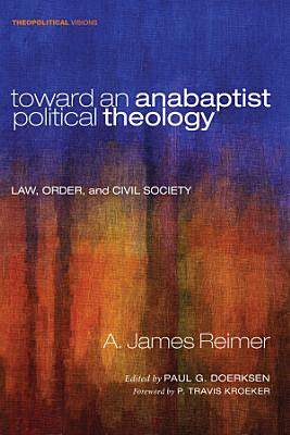Toward an Anabaptist Political Theology PDF