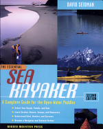 The Essential Sea Kayaker  A Complete Guide for the Open Water Paddler  Second Edition PDF