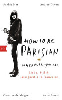 How To Be Parisian wherever you are PDF