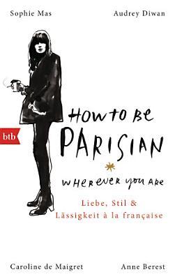 How To Be Parisian wherever you are PDF