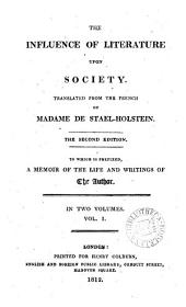 The influence of literature upon society. To which is prefixed a memoir of the life and writings of the author [by D. Boileau].